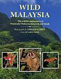 Wild Malaysia The Wildlife & Scenery of Peninsular Malaysia Sarawak & Sabah