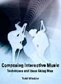 Composing Interactive Music Techniques
