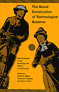 Social Construction of Technological Systems New Directions in the Sociology & History of Technology
