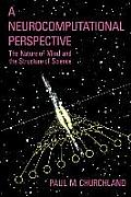 Neurocomputational Perspective The Nature of Mind & the Structure of Science
