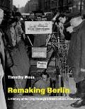 Remaking Berlin: A History of the City Through Infrastructure, 1920-2020