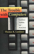 Trouble with Computers Usefulness Usability & Productivity