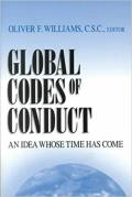 Global Codes of Conduct: An Idea Whose Time Has Come
