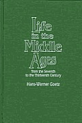 Life in the Middle Ages From the Seventh to the Thirteenth Century