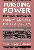 Pursuing Power Latinos & the Political System