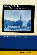 Being Catholic, Being American, Volume 2: The Notre Dame Story, 1934-1952