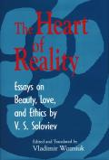 The Heart of Reality: Essays on Beauty, Love, and Ethics