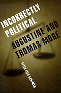 Incorrectly Political Augustine & Thomas More