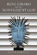 Ren? Girard and the Nonviolent God