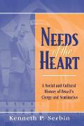 Needs of the Heart: A Social and Cultural History of Brazil's Clergy and Seminaries
