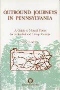 Outbound Journeys in Pennsylvania: A Guide to Natural Places for Individual and Group Outings