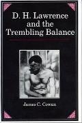D H Lawrence & The Trembling Balance