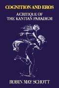 Cognition & Eros A Critique Of The Kanti