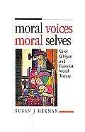 Moral Voices Moral Selves Carol Gilligan