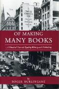 Of Making Many Books: A Hundred Years of Reading, Writing, and Publishing