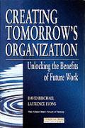 Creating Tomorrow's Organization: Unlocking the Benefits of Future Work