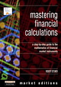 Mastering Financial Calculations: A Step-By-Step Guide to the Mathematics of Financial Market Instruments