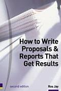 How to Write Proposals and Reports That Get Results