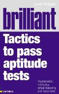 Brilliant Tactics To Pass Aptitude Tests: Psychometric, Numeracy, Verbal Reasoning and Many More