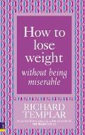 How To Lose Weight Without Being Miserable