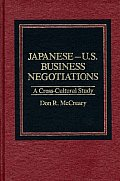 Japanese-U.S. Business Negotiations: A Cross-Cultural Study