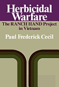 Herbicidal Warfare: The Ranch Hand Project in Vietnam