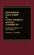 Nonformal Education in Latin America and the Caribbean: Stability, Reform, or Revolution?