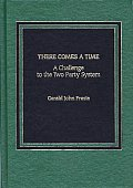 There Comes a Time: A Challenge to the Two-Party System