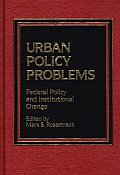Urban Policy Problems: Federal Policy and Institutional Change