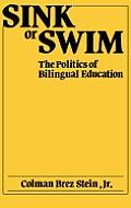 Sink or Swim: The Politics of Bilingual Education
