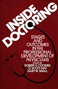Inside Doctoring: Stages and Outcomes in the Professional Development of Physicians