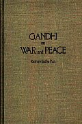 Gandhi On War & Peace