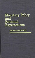 Monetary Policy and Rational Expectations