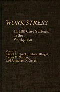 Work Stress: Health Care Systems in the Workplace