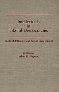 Intellectuals in Liberal Democracies: Political Influence and Social Involvement