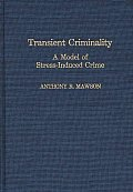 Transient Criminality: A Model of Stress-Induced Crime