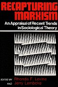 Recapturing Marxism: An Appraisal of Recent Trends in Sociological Theory