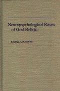 Neuropsychological Bases of God Beliefs