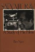 Satyajit Ray: A Study of His Films