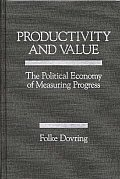 Productivity and Value: The Political Economy of Measuring Progress