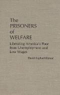 Prisoners Of Welfare Liberating Am