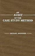 An Audit of the Case Study Method