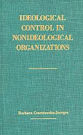 Ideological Control in Nonideological Organizations.