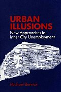 Urban Illusions: New Approaches to Inner City Unemployment