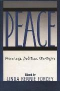 Peace: Meanings, Politics, Strategies