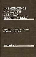The Emergence of the South Lebanon Security Belt: Major Saad Haddad and the Ties with Israel, 1975-1978