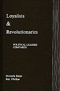 Loyalists and Revolutionaries: Political Leaders Compared