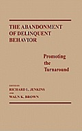 The Abandonment of Delinquent Behavior: Promoting the Turnaround