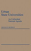 Urban State Universities: An Unfinished National Agenda