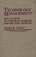 Technology Management: Applications for Corporate Markets and Military Missions